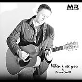 When I See You by Darren Smith