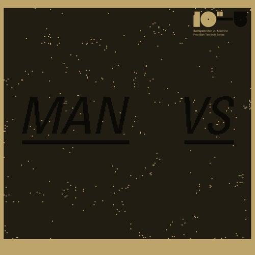 Man vs Machine by Samiyam
