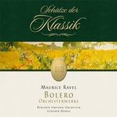 Ravel: Bolero & Orchestral Works (Schätze der Klassik) by Berliner Symphoniker