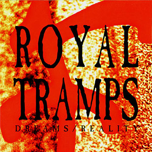 Dreams Reality by Royal Tramps