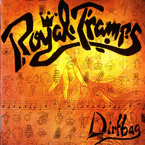 Dirtbag by Royal Tramps