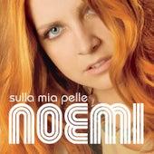 Sulla Mia Pelle by Noemi