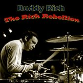 The Rich Rebellion by Buddy Rich