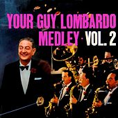Your Guy Lombardo Medley Vol 2 by Guy Lombardo