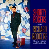 Shorty Rogers Plays Richard Rodgers by Shorty Rogers