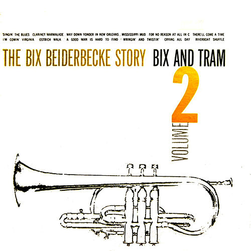 The Bix Beiderbecke Story Volume 2 by Bix Beiderbecke