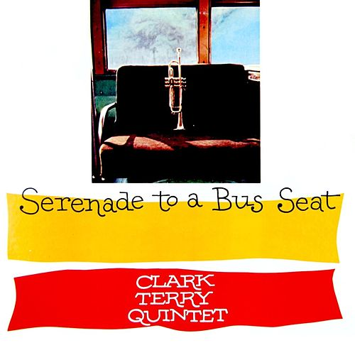 Serenade To A Bus Seat by Clark Terry