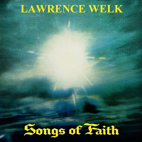 Songs Of Faith by Lawrence Welk