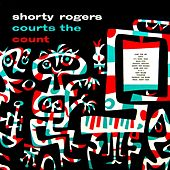 Shorty Rodgers Courts The Count by Shorty Rogers