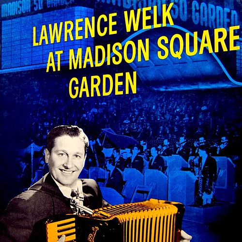 At Madison Square Garden by Lawrence Welk