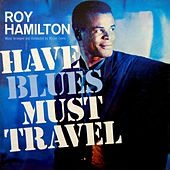 Have Blues, Will Travel by Roy Hamilton