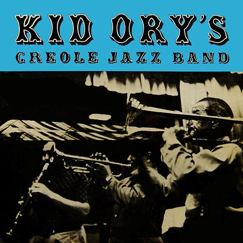 Kid Ory's Creole Jazz Band by Kid Ory's Creole Jazz Band