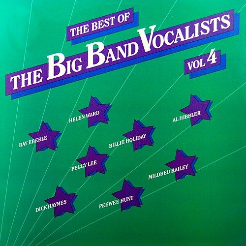 The Big Band Vocalists Volume 4 by Various Artists