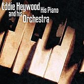 Eddie Heywood His Piano & Orchestra by Eddie Heywood