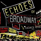 Echoes Of Broadway by George Feyer