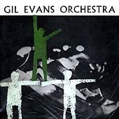 Gil Evans Orchestra by Gil Evans