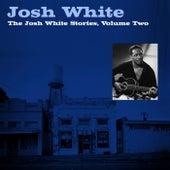 The Josh White Stories, Volume Two by Josh White