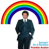Swingin' On A Rainbow by Frankie Avalon