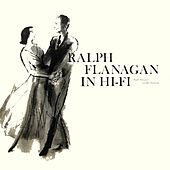 Ralph Flanagan In Hi Fi by Ralph Flanagan