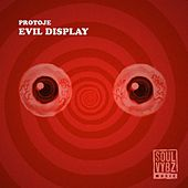 Evil Display by Protoje