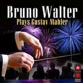 Bruno Walter Plays Gustav Mahler by Various Artists