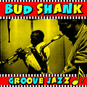 Groove Jazz by Bud Shank