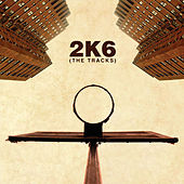 2K6: The Tracks by Various Artists