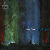 John Clark: Song of Light by John Clark