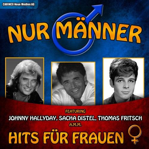 Nur Männer! – Hits für Frauen by Various Artists