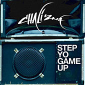Step Yo Game Up (Single) by Chali 2NA