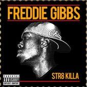 Str8 Killa (EP) by Freddie Gibbs