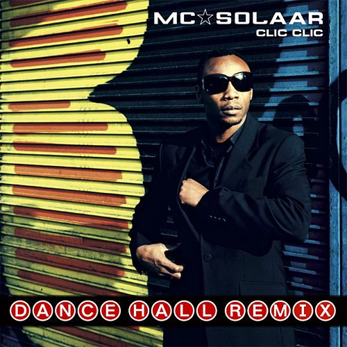 Clic clic (Dancehall Remix) by MC Solaar