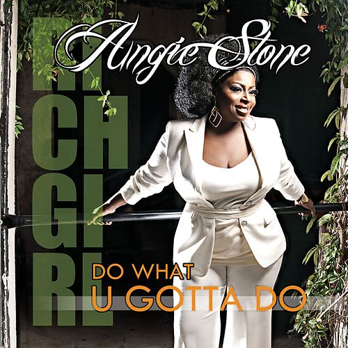 Do What U Gotta Do by Angie Stone