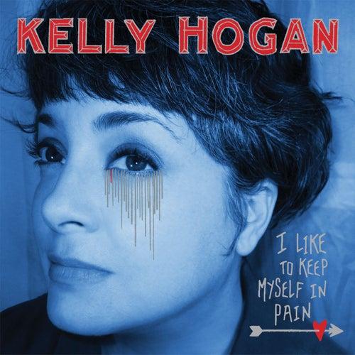 I Like To Keep Myself In Pain by Kelly Hogan