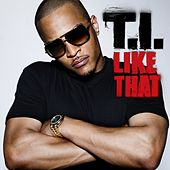 Like That by T.I.