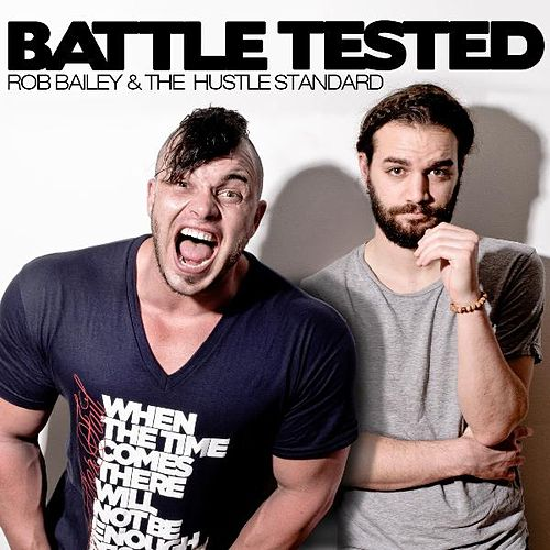 Battle Tested (Clean) by Rob Bailey