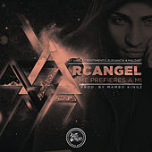 Me Prefieres A Mi by Arcangel