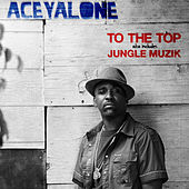 To The Top / Jungle Muzik by Aceyalone