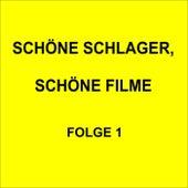 Schöne Schlager, schöne Filme Folge 1 by Various Artists