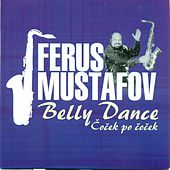 Čoček po čoček / Belly dance by Ferus Mustafov