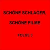 Schöne Schlager, schöne Filme Folge 3 by Various Artists