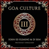 Goa Culture Vol.3 (Compiled by John OO Flemming & DJ Bim) by Various Artists