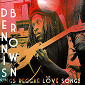 Dennis Brown Sings Reggae Love Songs Platinum Edition by Dennis Brown