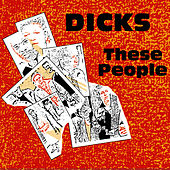 These People / Peace? by Dicks