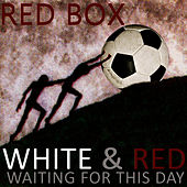 White & Red (Waiting For This Day) by Red Box
