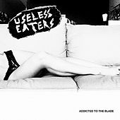 Addicted To The Blade by Useless Eaters