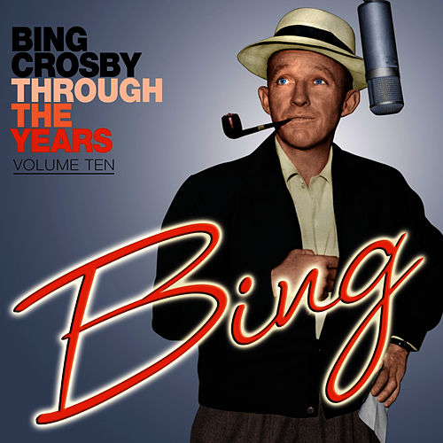 Through The Years - Volume 10 by Bing Crosby