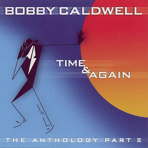 [2001] Time & Again The Anthology Part II by Bobby Caldwell