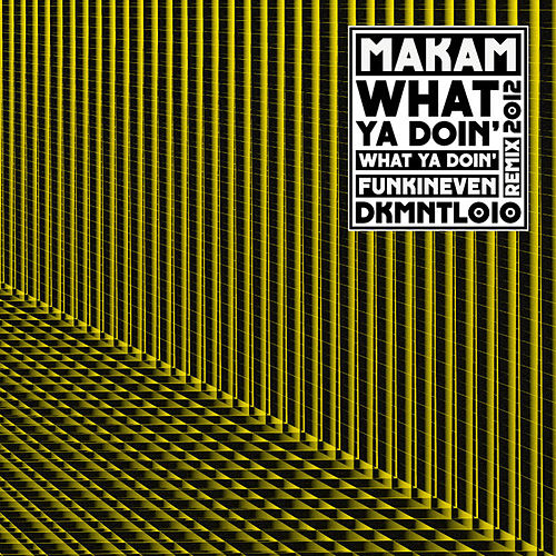 What Ya Doin' by Makam