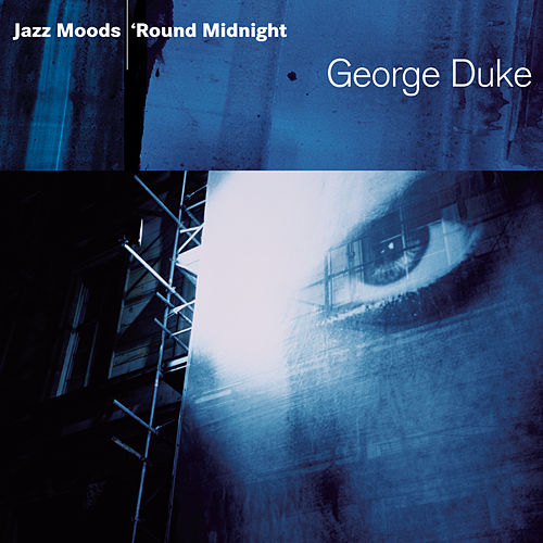 Jazz Moods: 'Round Midnight by George Duke
